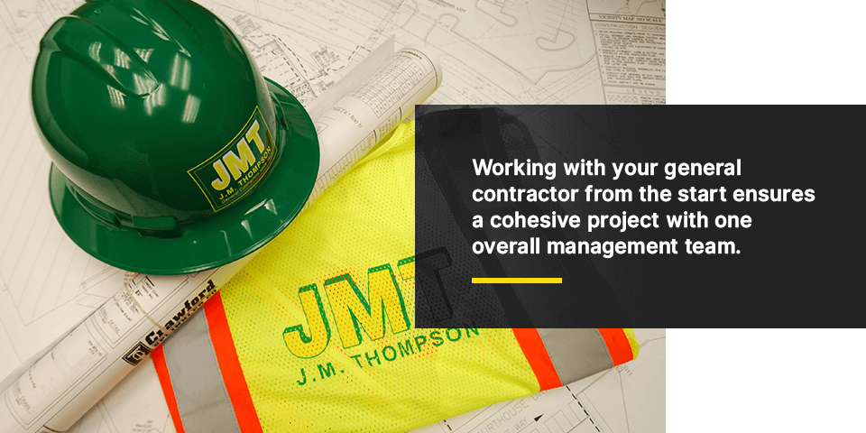working with a general contractor from the start ensures a cohesive project with one overall management team