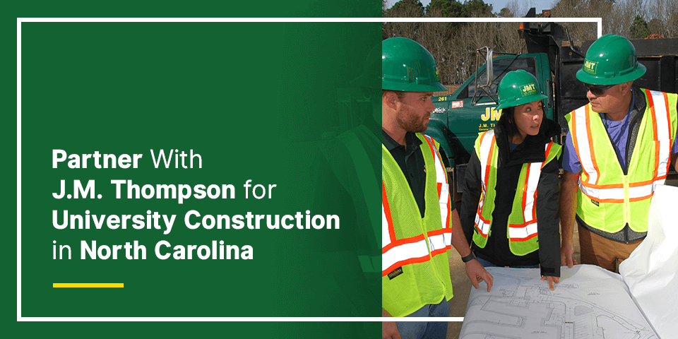 partner with J.M. Thompson for university construction in north carolina